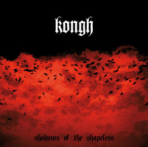 KONGH - Shadows Of The Shapeless CD